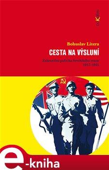 Cesta na výsluní. Zahraniční politika Sovětského svazu 1917-1945 - Bohuslav Litera e-kniha