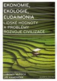 Ekonomie, ekologie, eudaimonia (Lidské hodnoty a problémy rozvoje civilizace) - obálka