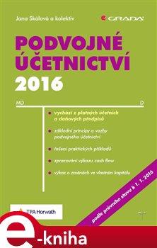 Podvojné účetnictví 2016 - Jana Skálová e-kniha