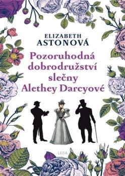 Obálka titulu Pozoruhodná dobrodružství slečny Alethey Darcyové