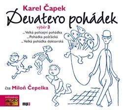 Devatero pohádek. výběr 3, CD - Karel Čapek