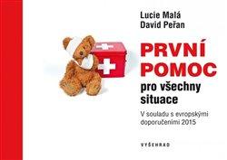 První pomoc pro všechny situace. V souladu s evropskými doporučeními 2015 - Lucie Malá, David Peřan
