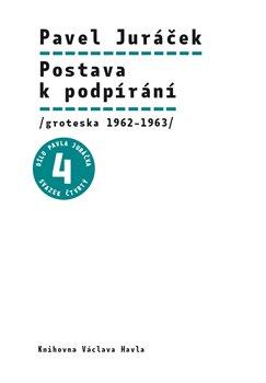 Postava k podpírání. /groteska 1962–1963/ - Pavel Juráček