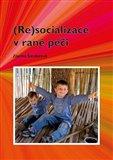 (Re)socializace v rané péči - obálka
