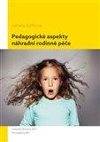 Pedagogické aspekty náhradní rodinné péče - obálka