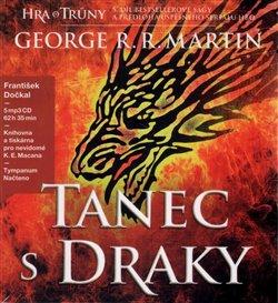 Tanec s draky. Píseň ledu a ohně – Kniha pátá, CD - George R.R. Martin