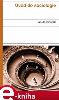 Úvod do sociologie - Jan Jandourek e-kniha