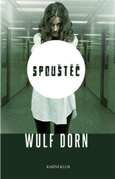 Spouštěč - Wulf Dorn