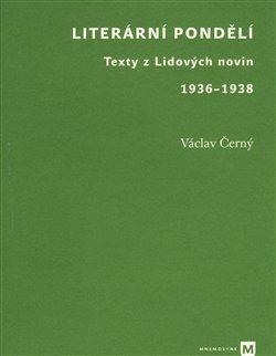 Literární pondělí. Texty z Lidových novin 1936-1938 - Václav Černý