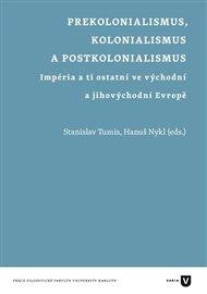 Prekolonialismus, kolonialismus, postkolonialismus