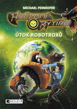 Obálka titulu Hvězdní rytíři - Útok robotroxů