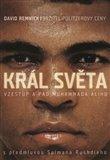 Král světa: vzestup a pád Muhammada Ali - obálka