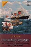 O lodích, bez nichž by nebylo Ameriky (a o podílu plzeňské Škodovky na jejich vzniku) - obálka