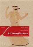 Archeologie znaku (Vybrané studie k dějinám sémiotiky) - obálka