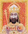 Obálka knihy Karel IV. - Ilustrovaný život a doba