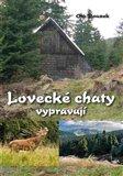 Lovecké chaty vypravují - obálka