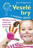 Veselé hry s malými dětmi (Náměty k rozvoji smyslu pro humor dětí od 2 let) - obálka