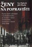 Ženy na popravišti (Tresty smrti vykonané v Československu na ženách v rámci retribučního soudnictví v letech 1945-1948) - obálka
