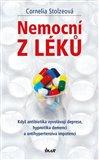 Nemocní z léků (Když antibiotika vyvolávají deprese, hypnotika demenci a antihypertenziva impotenci) - obálka