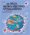 Obálka knihy Jak bylo skoro všechno vynalezeno podle Koumáků