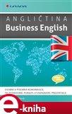 Angličtina Business English (Osobní a písemná komunikace, telefonování, porady, vyjednávání, prezentace) - obálka