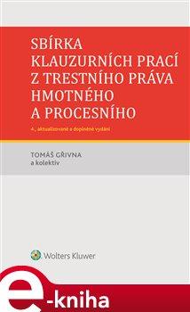 Obálka titulu Sbírka klauzurních prací z trestního práva hmotného a procesního - 4. vydání