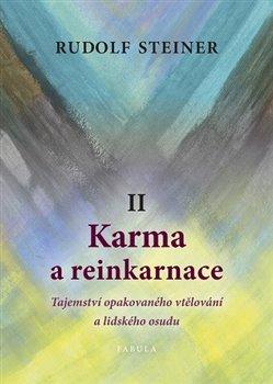 Karma a reinkarnace II. Tajemství opakovaného vtělování a lidského osudu - Rudolf Steiner