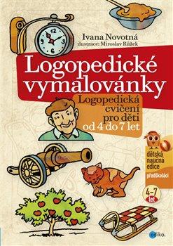 Logopedické vymalovánky. Logopedická cvičení pro děti od 4 do 7 let - Ivana Novotná