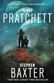 The Long Utopia - The Long Earth 4 - Terry Pratchett, Stephen Baxter