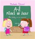 A-Ž půjdeš do školy: Pro holky, co se neztratí - obálka