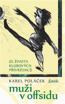 Muži v offsidu. Ze života klubových přívrženců - Karel Poláček