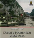 Dunaj v plamenech (1. část – Velká válka) - obálka
