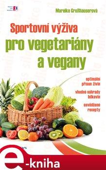 Sportovní výživa pro vegetariány a vegany - Mareike Grosshauserová e-kniha