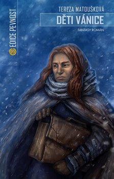 Děti vánice. Fantasy román - Tereza Matoušková