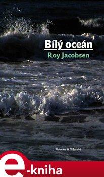 Bílý oceán - Roy Jacobsen e-kniha