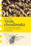 Včela chrudimská (Sonda do dějin českého včelařství od doby Aloise Thumy (1838–1914) až k současnosti) - obálka