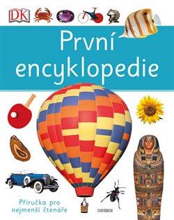 První encyklopedie. Příručka pro nejmenší čtenáře - Chris Oxlade, Anita Ganeriová