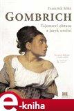 Gombrich - Tajemství obrazu a jazyk umění - obálka
