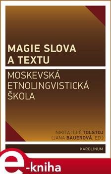 Magie slova a textu. Moskevská etnolingvistická škola e-kniha