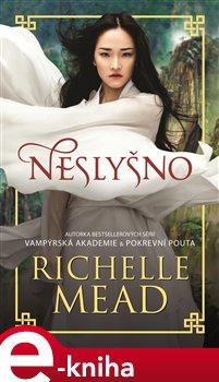 Neslyšno - Richelle Mead e-kniha