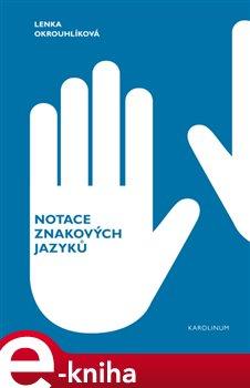Notace znakových jazyků - Lenka Okrouhlíková e-kniha
