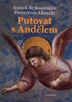 Putovat s andělem - Annick de Souzenelle, Pierre Yves Albrecht