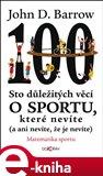 Sto důležitých věcí o sportu, které nevíte (a ani nevíte, že je nevíte). - obálka