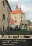 Fontes ipsi sitiunt (Sborník prací k sedmdesátinám archiváře a historika Eduarda Mikuška) - obálka