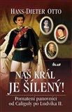 Náš král je šílený! (Pomatení panovníci od Caliguly po Ludvíka II.) - obálka
