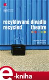Recyklované divadlo (Elektronická kniha) - obálka
