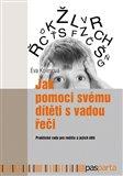 Jak pomoci svému dítěti s vadou řeči (Praktické rady pro rodiče a jejich děti) - obálka