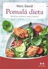 Pomalá dieta - Jak jíst pro potěšení, energii a zdraví