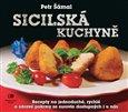 Sicilská kuchyně (Recepty na jednoduché, rychlé a zdravé pokrmy ze surovin dostupných i u nás) - obálka