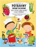 Potraviny známé neznámé (Jak se pěstují, odkud pochází a jak je připravit) - obálka